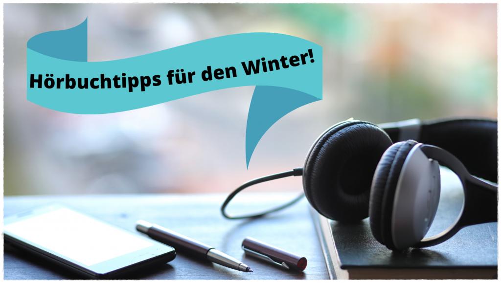 """alt=""""Hörbuchtipps für den Winter!"""""""