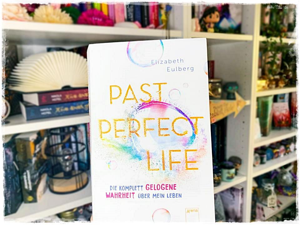 """alt=""""Past Perfect Life. Die komplett gelogene Wahrheit über mein Leben"""""""